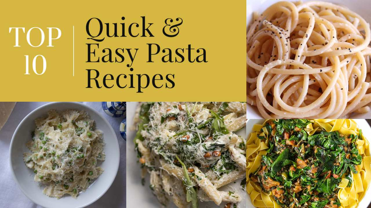 top 10 quick & easy pasta recipes